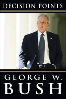 Decision_points George Bush jr