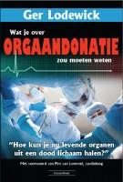 Het uitgebreide boek dat Ger Lodewick schreef over orgaandonatie en -transplantatie. (klik voor verkoopkanaal)